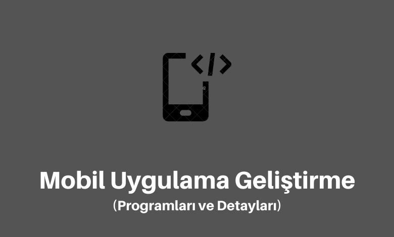 Mobil Uygulama Geliştirme Programları