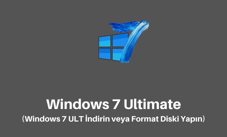 Windows 7 Ultimate İndir !