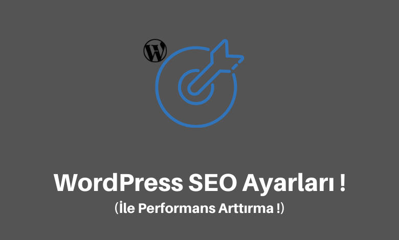 WordPress SEO ayarları ile performans arttırma