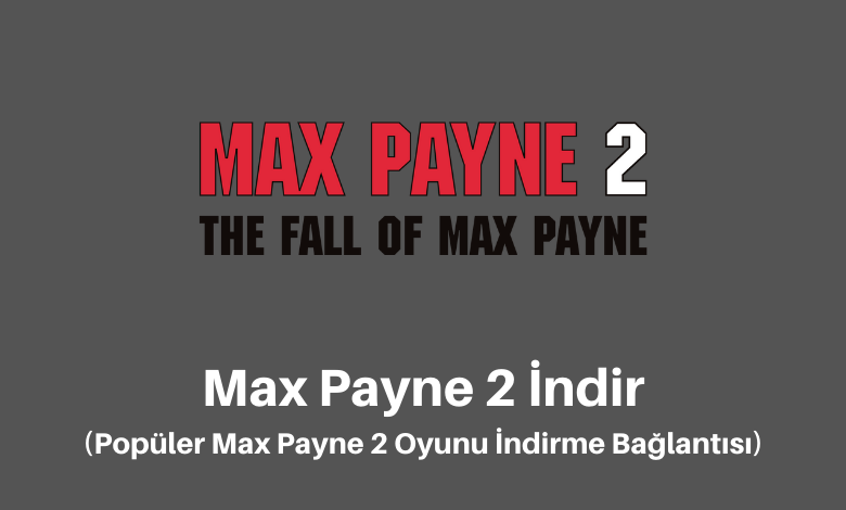 Max Payne 2 İndir Güncel