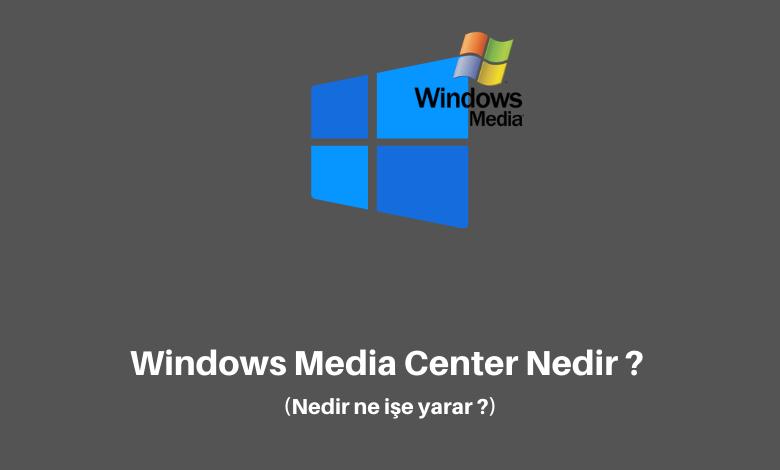 Wnidows media center nedir